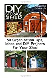 Telecharger Livres DIY Storage Shed 50 Organisation Tips Ideas and DIY Projects For Your Shed Woodworking Basics DIY Shed Woodworking Projects Chicken Coop Plans Beginners DIY Sheds Chicken Coop Designs by Adrienne Edwards 2015 11 25 (PDF,EPUB,MOBI) gratuits en Francaise