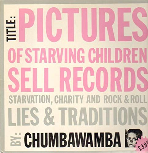 Pictures Of Starving Children Sell Records: Starvation, Charity And Rock & Roll - Lies & Traditions [Vinyl LP]