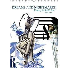 Dreams and Nightmares - Fantasy & Sci-Fi Art / 2018 (Wandkalender 2018 DIN A3 hoch): Die Schönheit von Träumen und ihr Wahnsinn - gefasst in 12 ... 14 ... [Kalender] [Apr 01, 2017] Wolf, Ronit