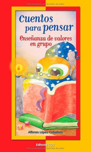 Cuentos para pensar : enseñanza de valores en grupo Cover Image
