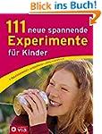 111 neue spannende Experimente für Ki...