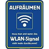 Original RAHMENLOS Blechschild - AUFRÄUMEN muss man erst wenn das WLAN-Signal nicht mehr durchkommt
