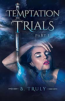 Temptation Trials Part I by [Truly, B.]