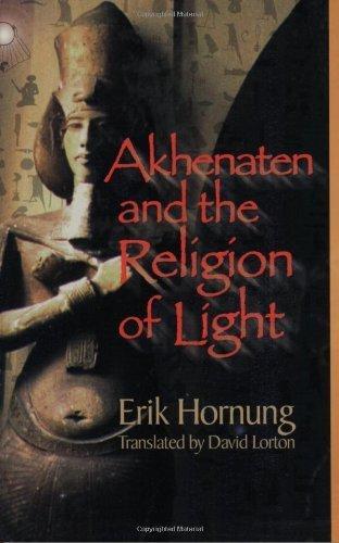 Akhenaten and the Religion of Light: Die Religion des Lichtes by Hornung, Erik (2001) Paperback