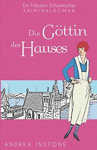 Die Göttin des Hauses (Fräulein Schumacher, Band 5)