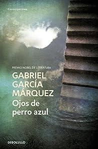 Ojos de perro azul par Gabriel García Márquez