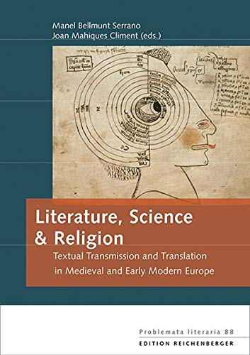 Literature, Science & Religion: Textual Transmission and Translation in Medieval and Early Modern Europe (Problemata Literaria)