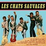 Les Chats Sauvages avec Dick Rivers - 1er Album Version Remasterisée (+ 2 Titres Bonus)