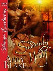 Suddenly Wolf (Siren Publishing Menage Everlasting)