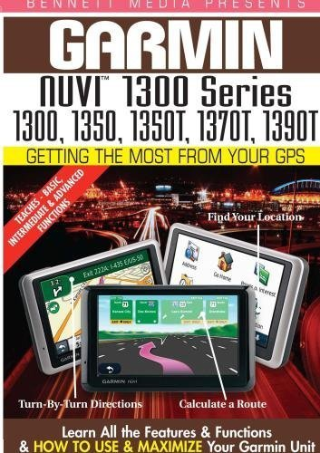 Garmin Getting the Most From Your GPS: NUVI 1300 Series 1300, 1350, 1350T, 1370T, 1390T by James Marsh