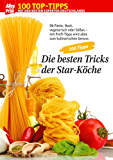 100 Tipps Kochen: Die besten Tricks der Star-Köche