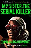 My Sister, the Serial Killer: Longlisted for the Booker Prize 2019 (English Edition)