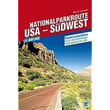 Nationalparkroute USA - Südwest: Routenreiseführer