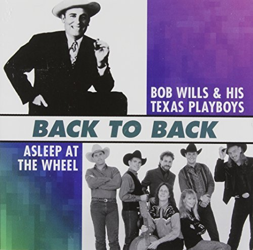 Preisvergleich Produktbild Back to Back by BOB ASLEEP AT THE WHEEL / WILLS