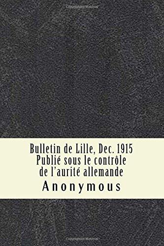 Bulletin de Lille, Dec. 1915 Publi sous le contrle de l'aurit allemande