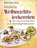 Köstliche Weihnachtsleckereien- roh, vegan und glutenfrei - aus der RainbowWay©- Vitalkost-Küche (Fixed Layout)