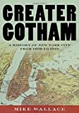 #5: Greater Gotham: A History of New York City from 1898 to 1919 (The History of New York City)