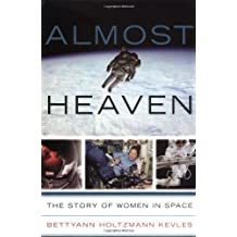 Almost Heaven: Women On The Frontiers Of Space