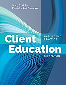 Client Education: Theory And Practice por Mary A. Miller