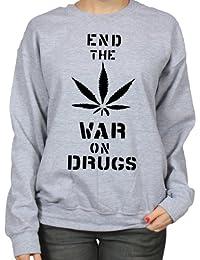 End The War On Drugs Stoner Humour Womens Sweatshirt