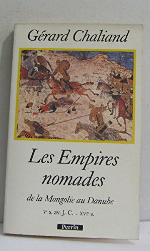 les-empires-nomades-de-la-mongolie-au-danube-ve-sicle-av-j-c-xvie-sicle
