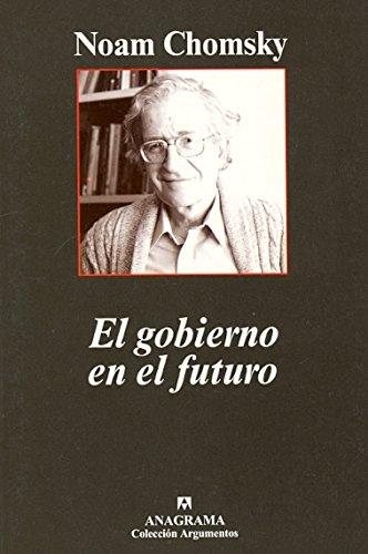 El Gobierno En El Futuro por Noam Chomsky
