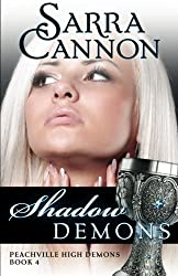 Shadow Demons (The Shadow Demons Saga) (Volume 4) by Sarra Cannon (2011-07-03)