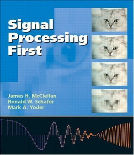 Signal Processing First by McClellan, James H., Schafer, Ronald W., Yoder, Mark A. (2003) Hardcover