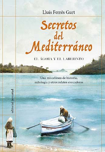 Secretos del mediterráneo: El ágora y el laberinto (ASTROLABIO) por Lluís Ferrés Gurt