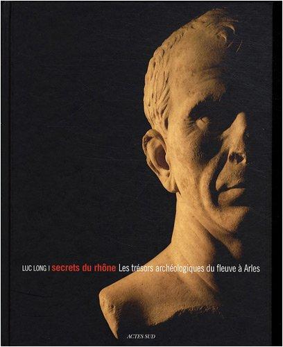 Secrets du Rhône : Les trésors archéologiques du fleuve à Arles