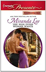The Man Every Woman Wants (Harlequin Larger Print Presents) by Miranda Lee (2011-11-15)