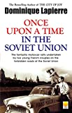 Once Upon A Time in the Soviet Union: The Fantastic Motorcar Rally Undertaken By Two Young French Couples on the Forbidden Roads of the Soviet Union