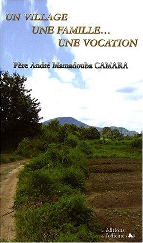Un village, une famille, une vocation par André Mamadouba Camara