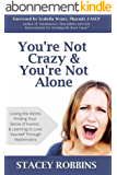 You're Not Crazy And You're Not Alone (English Edition)