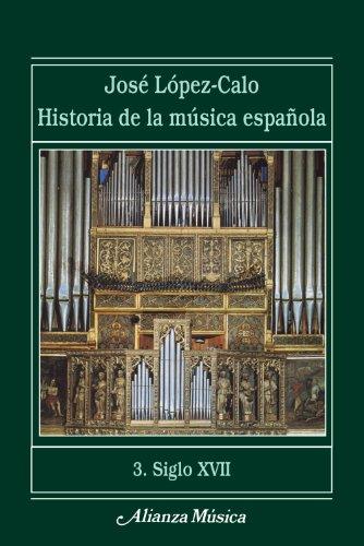 Historia de la música española. 3. Siglo XVII (Alianza Música (Am)) por José López-Calo