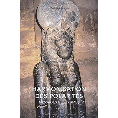 Harmonisation des Polarités: Messages de Sekhmet