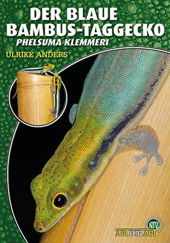 Der Blaue Bambus Taggecko: Phelsuma Klemmeri (Art für Art) - Taggecko