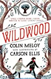 Wildwood: The Wildwood Chronicles, Book I (Wildwood Trilogy)