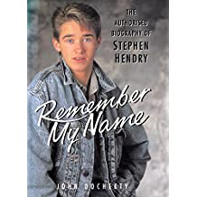 Remember My Name: The Authorised Biography of Stephen Hendry