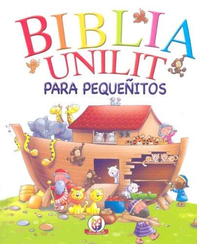 Biblia Unilit: Para Pequenitos por Juliet David