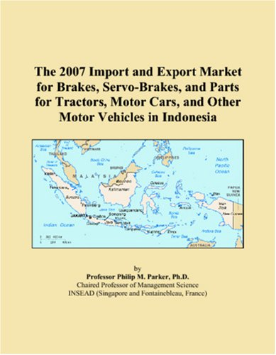 The 2007 Import and Export Market for Brakes, Servo-Brakes, and Parts for Tractors, Motor Cars, and Other Motor Vehicles in Indonesia