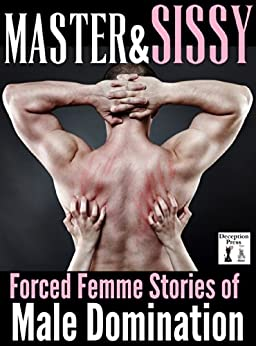 Master and Sissy: Forced Femme Stories of Male Domination (English Edition) par [Jarry, Kendra, Cooper, Kylie, Dick, Shauna, Jordan, Britney, Dillard, Riley, Sawyer, Corey, McDaniel, Derek]
