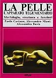 eBook Gratis da Scaricare La pelle L apparato tegumentario (PDF,EPUB,MOBI) Online Italiano