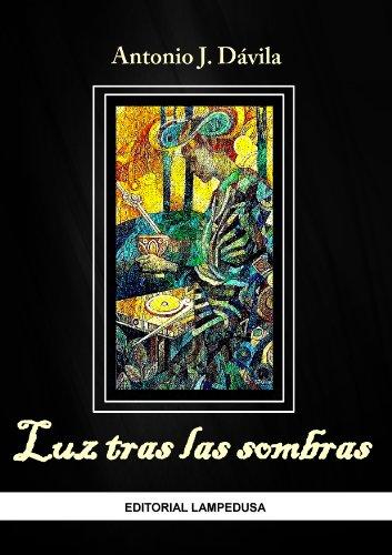 LUZ TRAS LAS SOMBRAS (CREPÚSCULO Y JADE nº 1) por Antonio J. Dávila