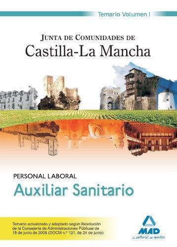 Auxiliar Sanitario. Personal Laboral De La Junta De Comunidades De Castilla-La Mancha. Temario. Volumen I