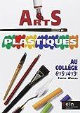 Arts plastiques - Au collège, 6e, 5e, 4e, 3e