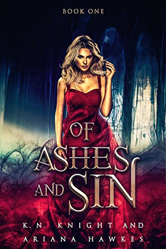 Of Ashes And Sin (Fire Trails Book 1) by K.N. Knight, Ariana Hawkes