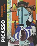 Picasso, Donner a Voir