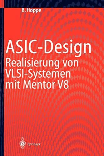 ASIC-Design: Realisierung von VLSI-Systemen mit Mentor V8