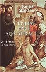 L'Eglise face aux miracles : De l'evangile à nos jours par Sbalchiero